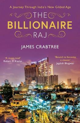 The Billionaire Raj : A Journey Through India's New Gilded Age