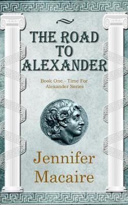 The Road to Alexander: Book 1