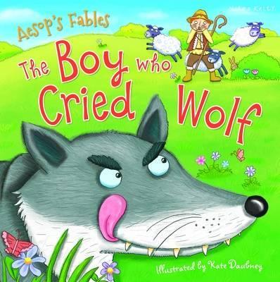 Aesop's Fables the Boy Who Cried Wolf : Miles Kelly ...