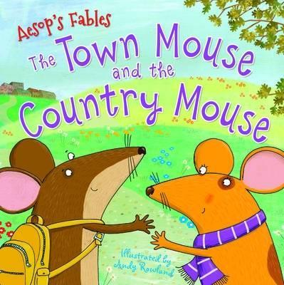aesop 39 s fables the town mouse and the country mouse miles kelly 9781786170019. Black Bedroom Furniture Sets. Home Design Ideas