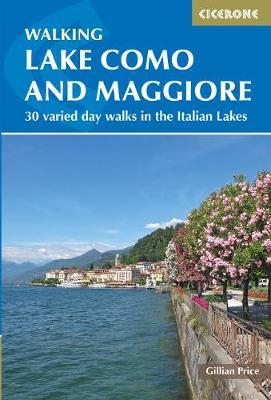 Walking Lake Como and Maggiore : Day walks in the Italian Lakes