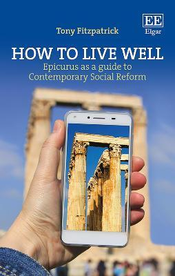 How to Live Well  Epicurus as a Guide to Contemporary Social Reform