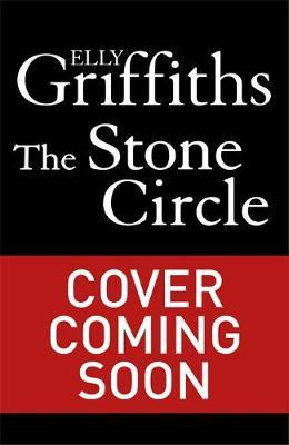 The Stone Circle : The Dr Ruth Galloway Mysteries 11