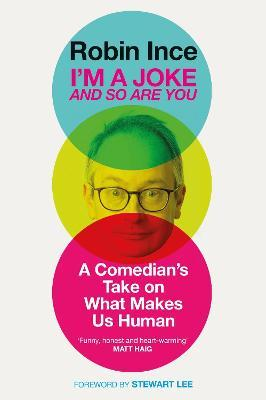 I'm a Joke and So Are You : Reflections on Humour and Humanity
