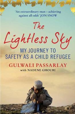 The Lightless Sky : My Journey to Safety as a Child Refugee