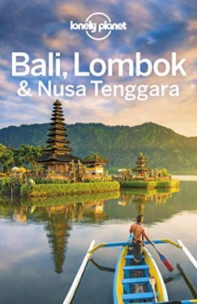 lonely planet bali, lombok & nusa tenggara by lonely planet