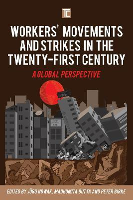 Workers' Movements and Strikes in the Twenty-First Century