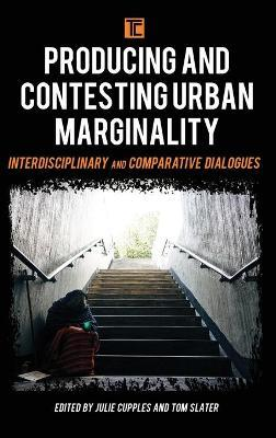 Producing and Contesting Urban Marginality