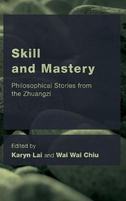 Skill and Mastery  Philosophical Stories from the Zhuangzi