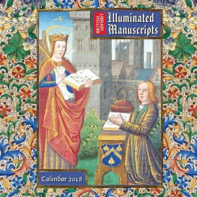 british library illuminated manuscripts wall calendar 2018 art calendar