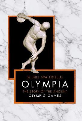 Olympia : The Story of the Ancient Olympic Games