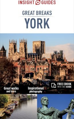 Insight Guides Great Breaks York (Travel Guide with Free eBook)