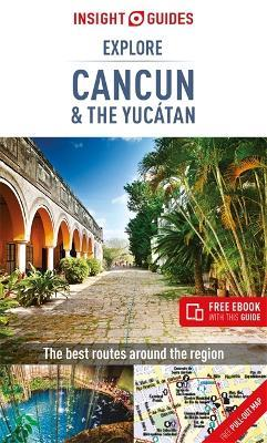 Insight Guides Explore Cancun & the Yucatan (Travel Guide with Free eBook)