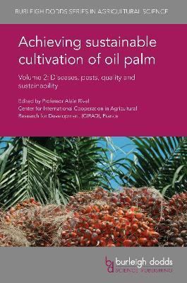 Achieving Sustainable Cultivation of Oil Palm Volume 2  Diseases, Pests, Quality and Sustainability