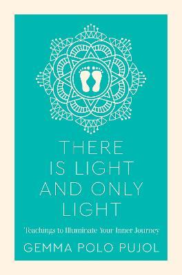 There Is Light and Only Light