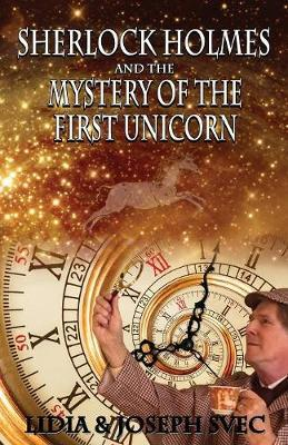 Sherlock Holmes and The Mystery of The First Unicorn