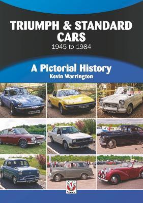 Triumph Standard Cars 1945 To 1984 A Pictorial History
