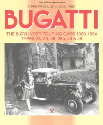 Bugatti The 8 Cylinder Touring Cars 1920 34 Barrie Price