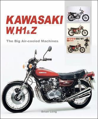 Kawasaki W, H1 & Z - The Big Air-cooled Machines