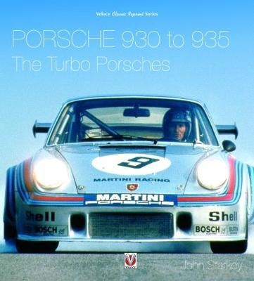 Porsche 930 To 935 The Turbo Porsches John Starkey 9781787112469