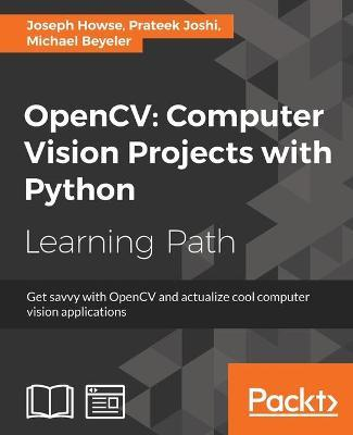 OpenCV: Computer Vision Projects with Python : Joseph Howse