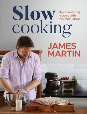 Slow Cooking : Mouthwatering Recipes with Minimum Effort