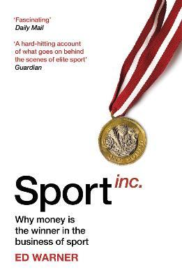 Sport Inc.  Why money is the winner in the business of sport