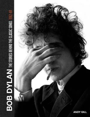 Bob Dylan: The Stories Behind the Songs, 1962-69