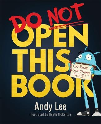 Do Not Open This Book : Andy Lee : 9781787411524