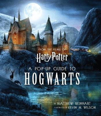 Harry Potter: A Pop Up Guide To Hogwarts by Matthew Reinhart