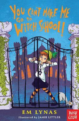 You Can't Make Me Go To Witch School!
