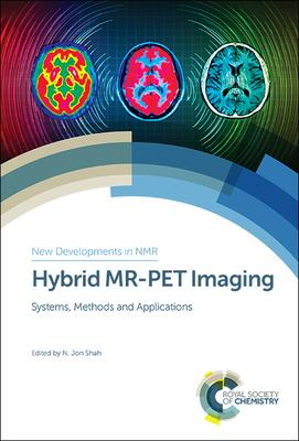 Hybrid MR-PET Imaging  Systems, Methods and Applications