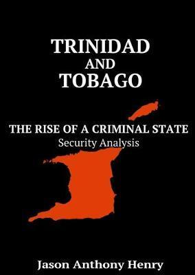 Trinidad and Tobago: The Rise of a Criminal State