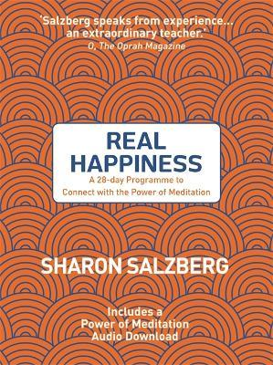 Real Happiness  A 28-day Programme to Connect with the Power of Meditation
