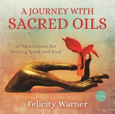 A Journey with Sacred Oils