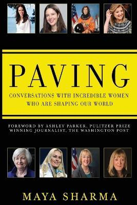 Paving - Conversations with Incredible Women Who are Shaping Our World