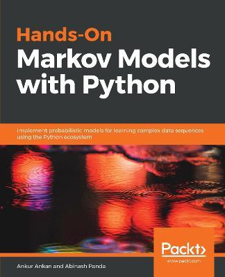 Hands-On Markov Models with Python : Ankur Ankan : 9781788625449