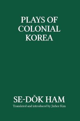 Plays of Colonial Korea