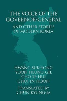 The Voice of the Governor-General and Other Stories of Modern Korea