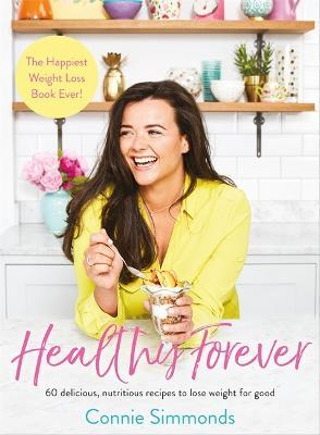 Healthy Forever : The Happiest Weight Loss Book Ever!