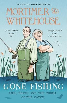 Mortimer & Whitehouse: Gone Fishing Cover Image