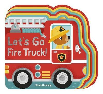 Let S Go Fire Truck Fhiona Galloway 9781788816021