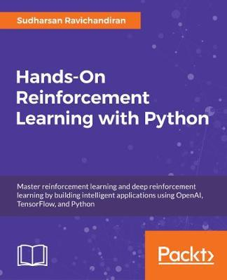 Hands-On Reinforcement Learning with Python : Master reinforcement and deep reinforcement learning using OpenAI Gym and TensorFlow