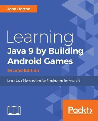 Learning Java by Building Android Games : John Horton : 9781788839150