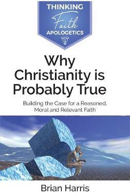 Why Christianity is Probably True
