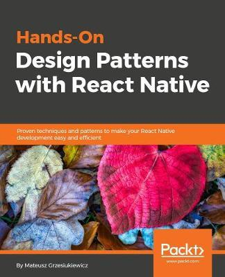 Hands-On Design Patterns with React Native : Mateusz