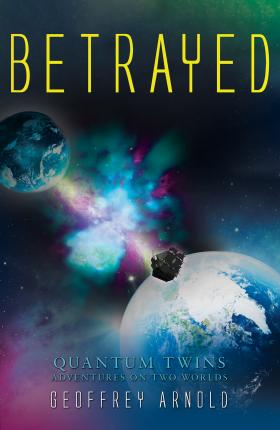 Betrayed  Quantum Twins - Adventures on Two Worlds