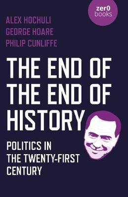 End of the End of History, The - Politics in the Twenty-First Century