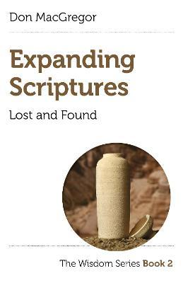 Expanding Scriptures: Lost and Found - The Wisdom Series Book 2