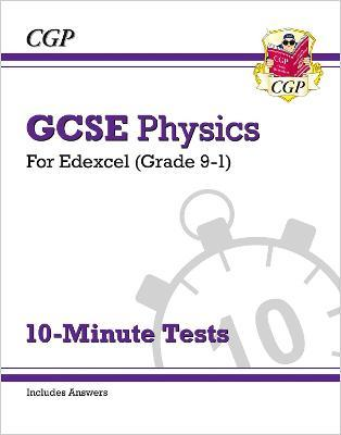 New Grade 9-1 GCSE Physics Edexcel 10-Minute Tests (with answers)